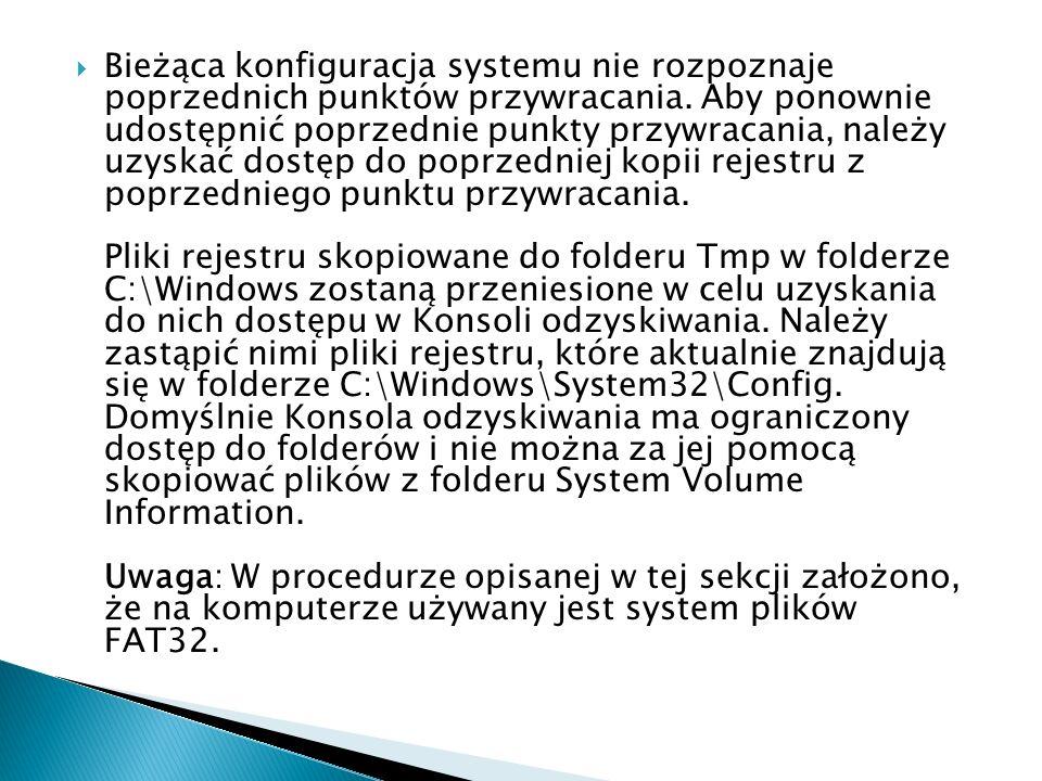 Bieżąca konfiguracja systemu nie rozpoznaje poprzednich punktów przywracania.