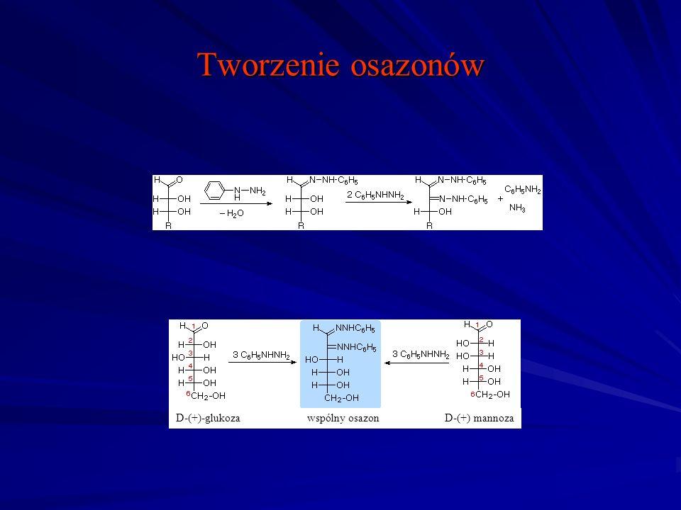 Tworzenie osazonów D-(+)-glukoza wspólny osazon D-(+) mannoza.