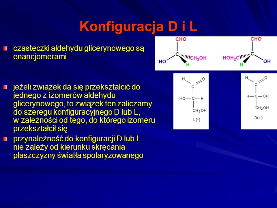 Konfiguracja D i L cząsteczki aldehydu glicerynowego są enancjomerami