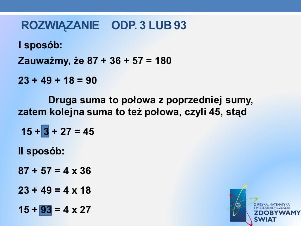 rozwiązanie ODP. 3 LUB 93 I sposób:
