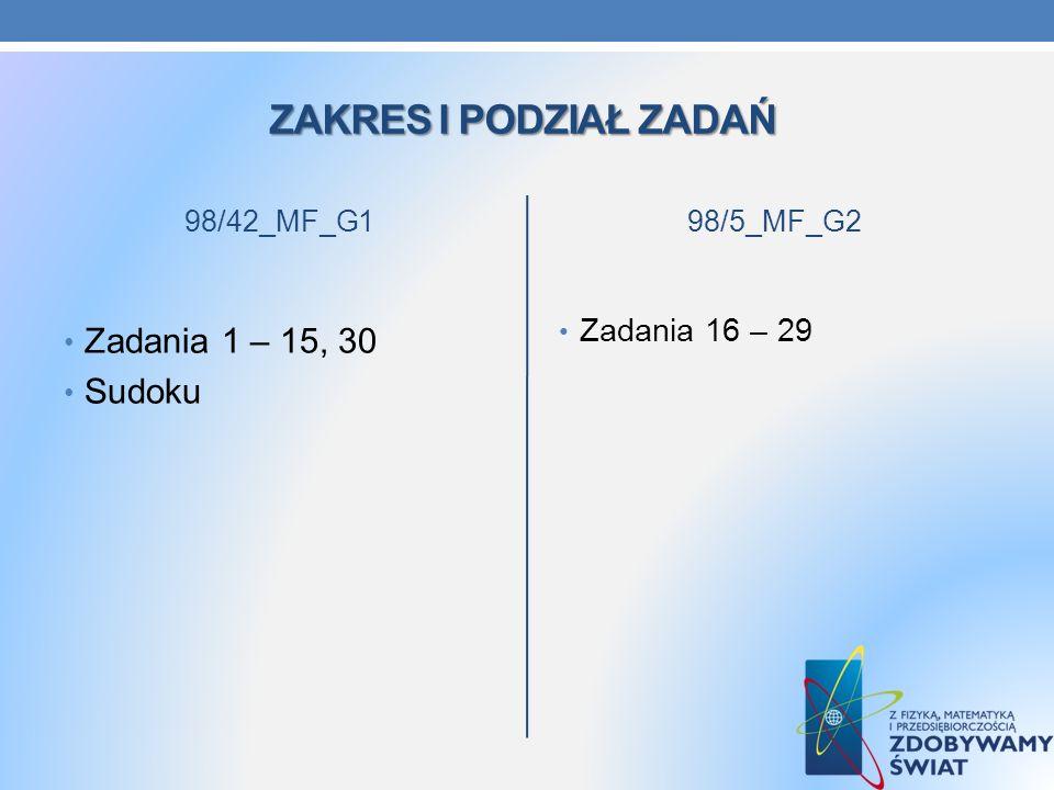 Zakres i podział zadań Zadania 1 – 15, 30 Sudoku Zadania 16 – 29