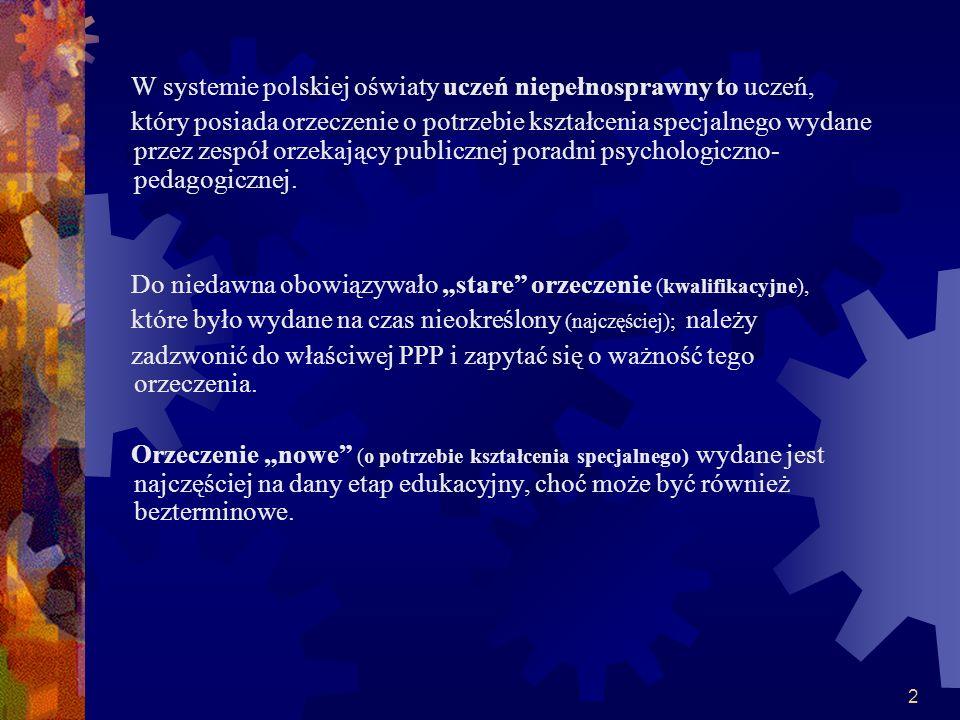 W systemie polskiej oświaty uczeń niepełnosprawny to uczeń,