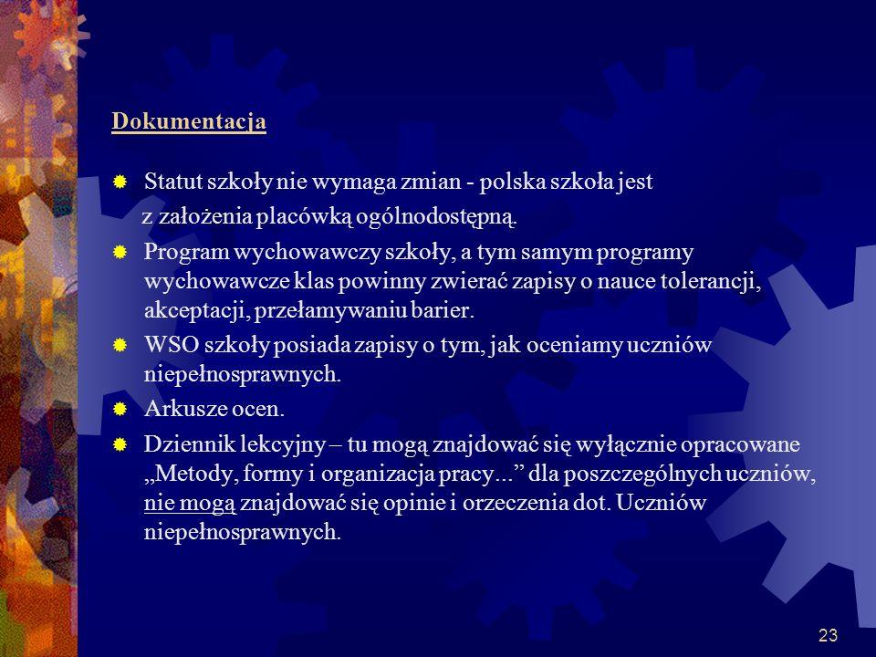 Dokumentacja Statut szkoły nie wymaga zmian - polska szkoła jest. z założenia placówką ogólnodostępną.