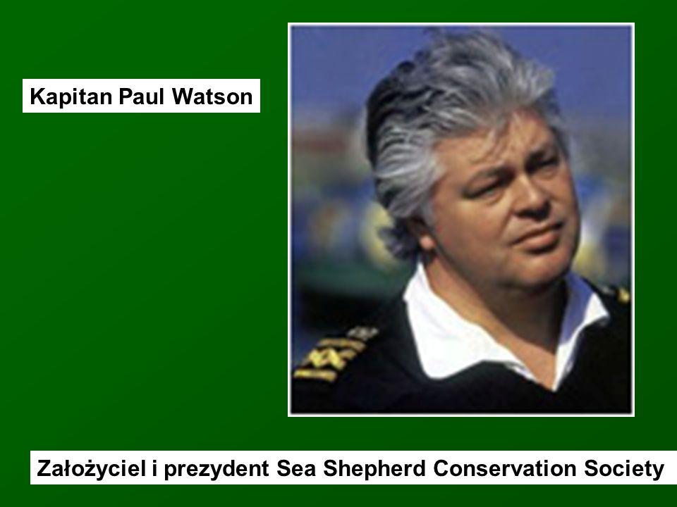 Kapitan Paul Watson Założyciel i prezydent Sea Shepherd Conservation Society