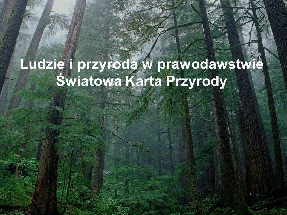 Ludzie i przyroda w prawodawstwie Światowa Karta Przyrody