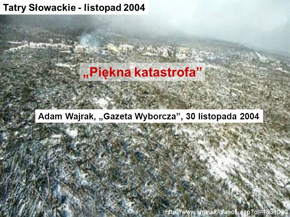 """Piękna katastrofa Tatry Słowackie - listopad 2004"