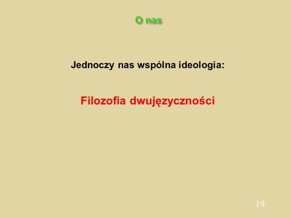 Jednoczy nas wspólna ideologia: Filozofia dwujęzyczności