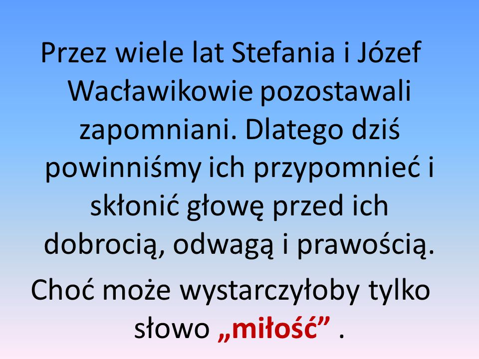 Przez wiele lat Stefania i Józef Wacławikowie pozostawali zapomniani