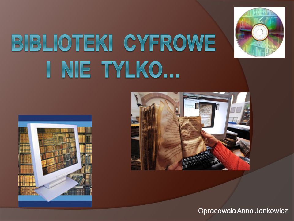 Biblioteki cyfrowe i nie tylko…