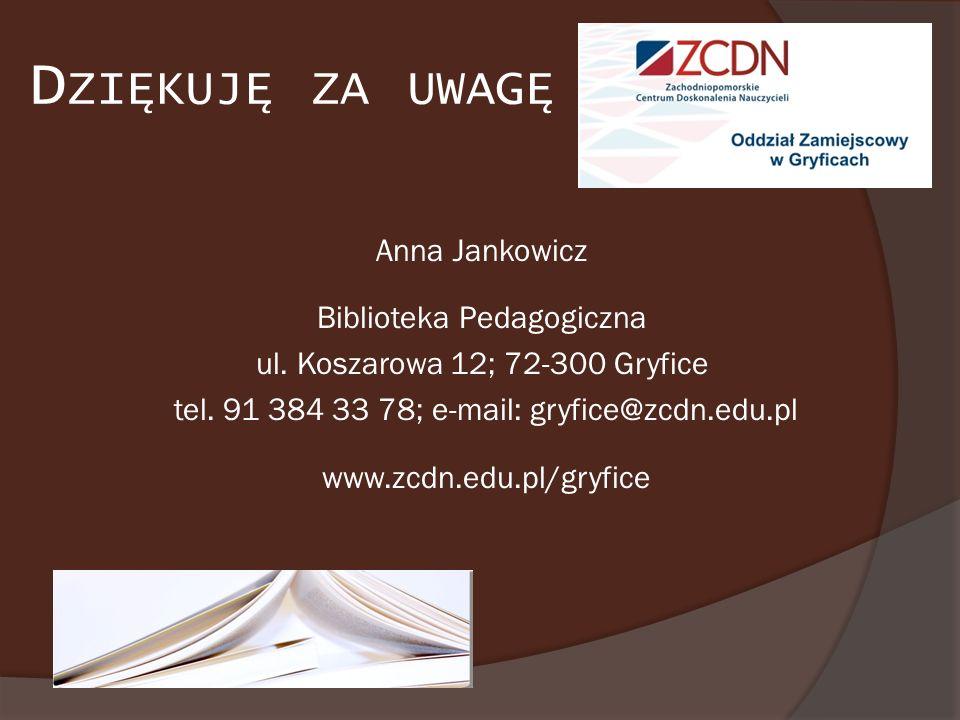 Dziękuję za uwagę Anna Jankowicz Biblioteka Pedagogiczna