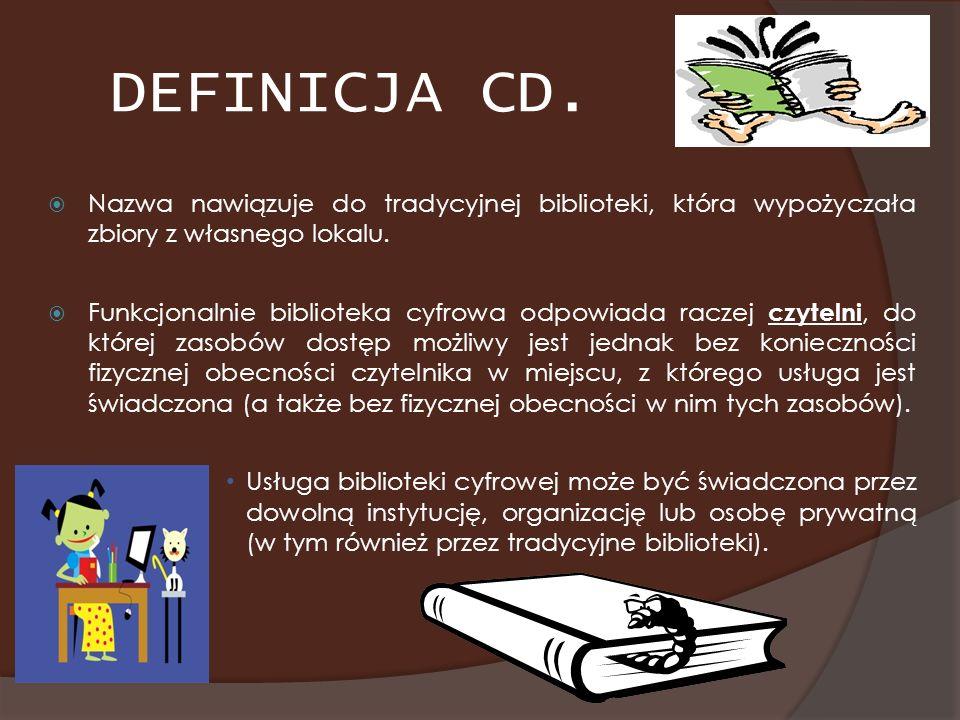 DEFINICJA CD. Nazwa nawiązuje do tradycyjnej biblioteki, która wypożyczała zbiory z własnego lokalu.