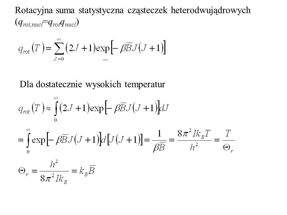 Rotacyjna suma statystyczna cząsteczek heterodwujądrowych (qrot,nucl=qrotqnucl)
