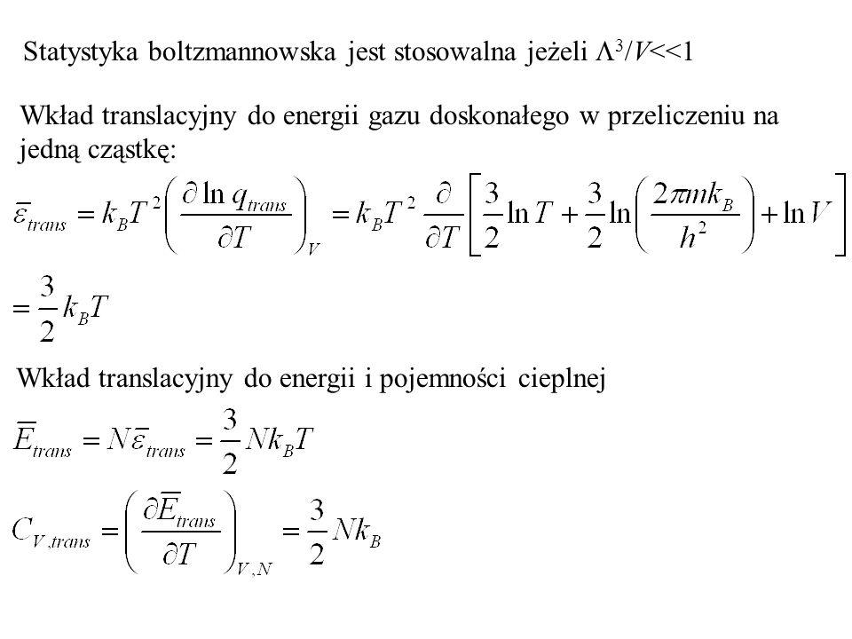 Statystyka boltzmannowska jest stosowalna jeżeli L3/V<<1