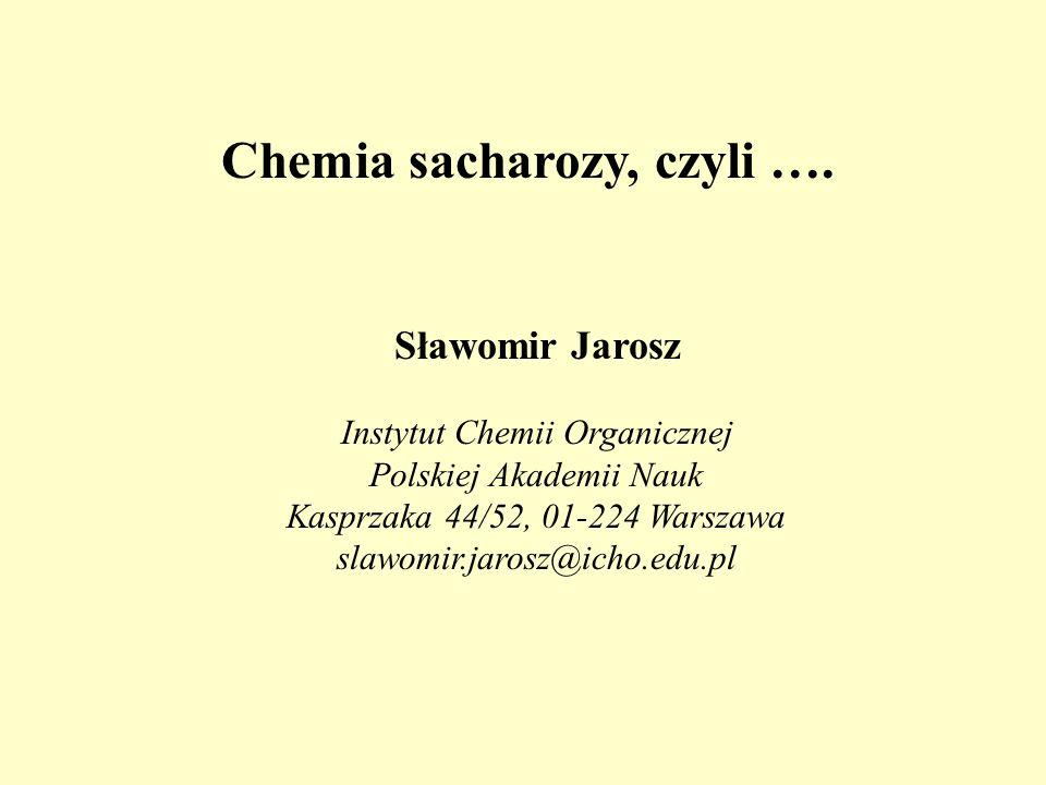 Chemia sacharozy, czyli ….