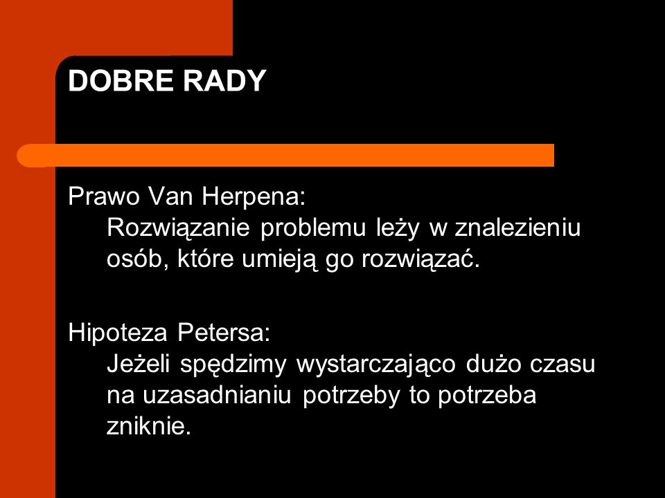 DOBRE RADY Prawo Van Herpena: Rozwiązanie problemu leży w znalezieniu osób, które umieją go rozwiązać.