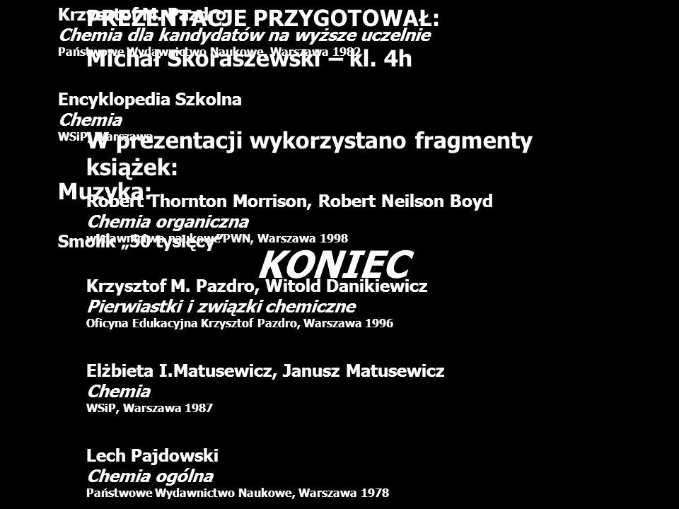 KONIEC PREZENTACJE PRZYGOTOWAŁ: Michał Skoraszewski – kl. 4h