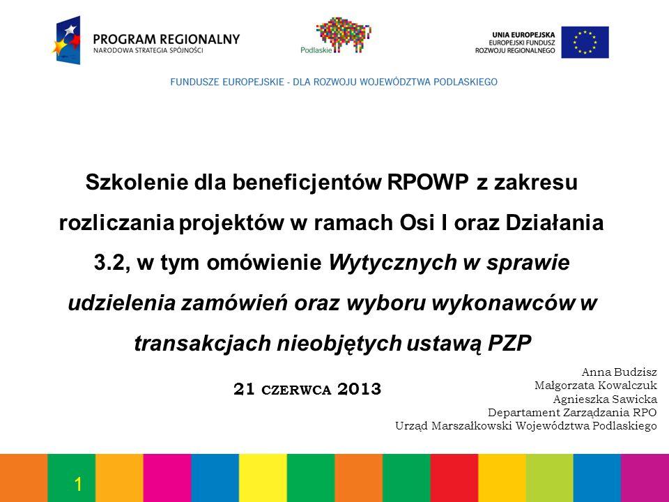 Szkolenie dla beneficjentów RPOWP z zakresu rozliczania projektów w ramach Osi I oraz Działania 3.2, w tym omówienie Wytycznych w sprawie udzielenia zamówień oraz wyboru wykonawców w transakcjach nieobjętych ustawą PZP