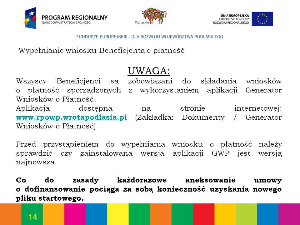 UWAGA: Wypełnianie wniosku Beneficjenta o płatność