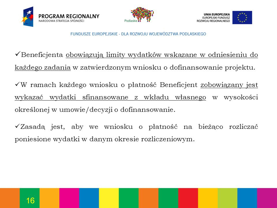 Beneficjenta obowiązują limity wydatków wskazane w odniesieniu do każdego zadania w zatwierdzonym wniosku o dofinansowanie projektu.