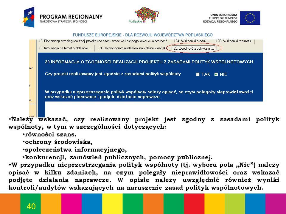 Należy wskazać, czy realizowany projekt jest zgodny z zasadami polityk wspólnoty, w tym w szczególności dotyczących: