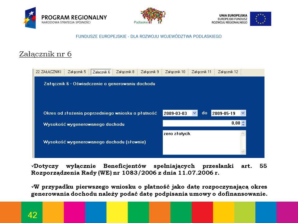 Załącznik nr 6 Dotyczy wyłącznie Beneficjentów spełniających przesłanki art. 55 Rozporządzenia Rady (WE) nr 1083/2006 z dnia 11.07.2006 r.