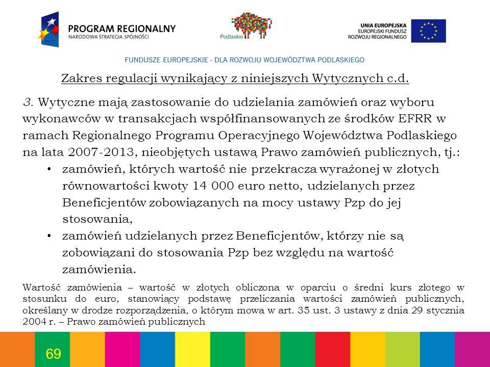 Zakres regulacji wynikający z niniejszych Wytycznych c.d.