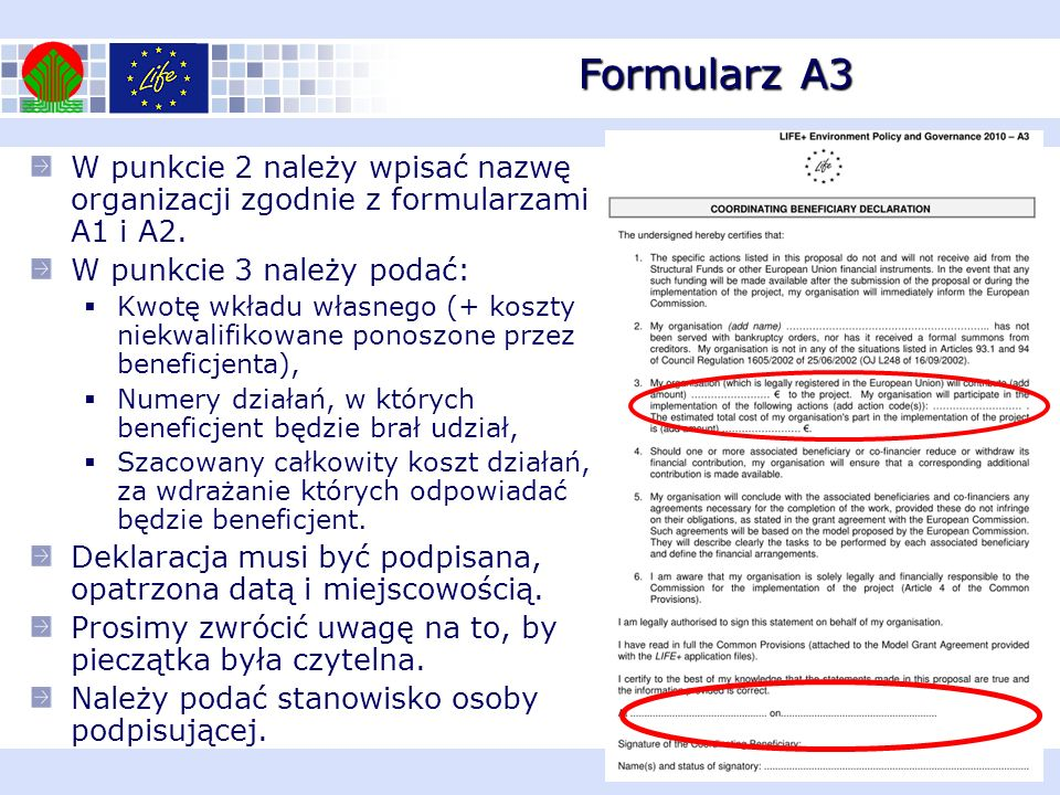 Formularz A3 W punkcie 2 należy wpisać nazwę organizacji zgodnie z formularzami A1 i A2. W punkcie 3 należy podać: