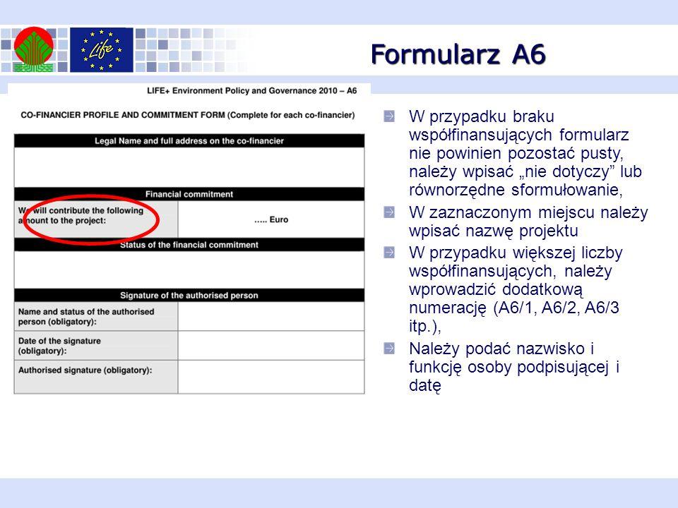 """Formularz A6 W przypadku braku współfinansujących formularz nie powinien pozostać pusty, należy wpisać """"nie dotyczy lub równorzędne sformułowanie,"""