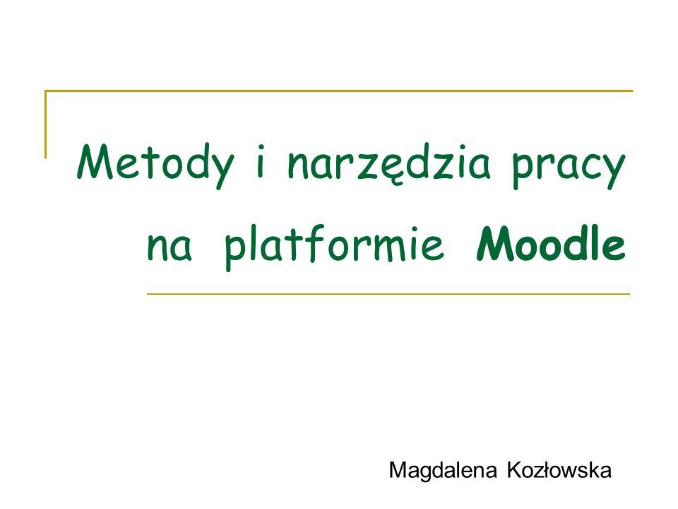 Metody i narzędzia pracy na platformie Moodle