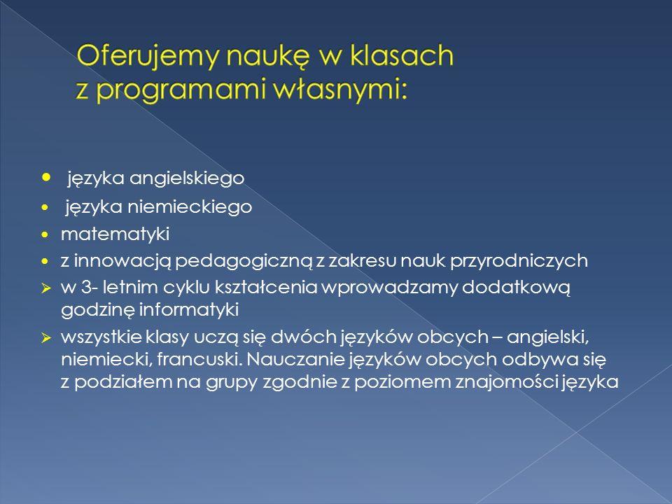 Oferujemy naukę w klasach z programami własnymi: