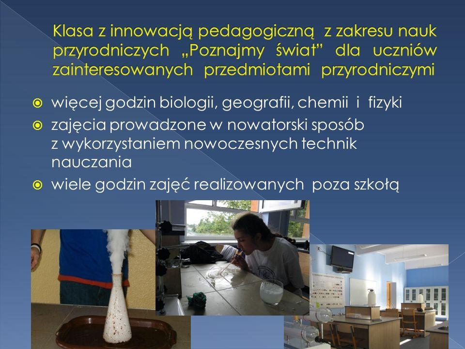 """Klasa z innowacją pedagogiczną z zakresu nauk przyrodniczych """"Poznajmy świat dla uczniów zainteresowanych przedmiotami przyrodniczymi"""