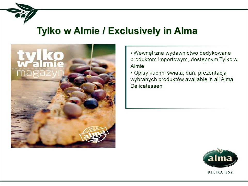 Tylko w Almie / Exclusively in Alma