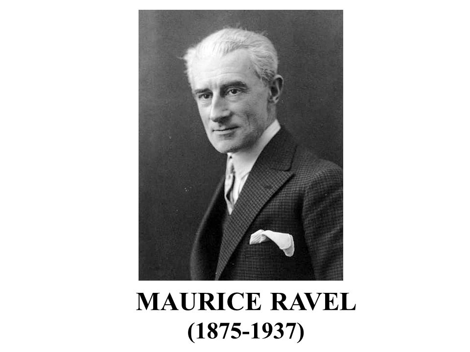 MAURICE RAVEL (1875-1937)