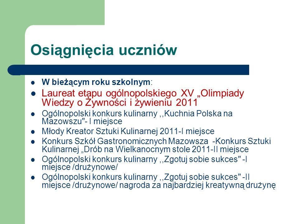 """Osiągnięcia uczniówW bieżącym roku szkolnym: Laureat etapu ogólnopolskiego XV """"Olimpiady Wiedzy o Żywności i żywieniu 2011."""