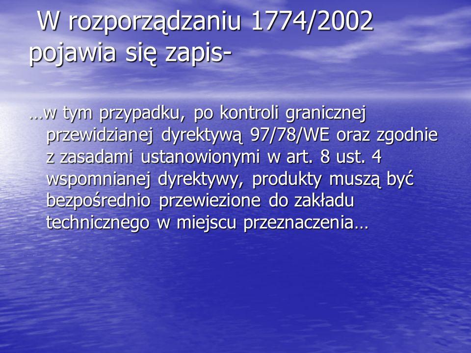 W rozporządzaniu 1774/2002 pojawia się zapis-