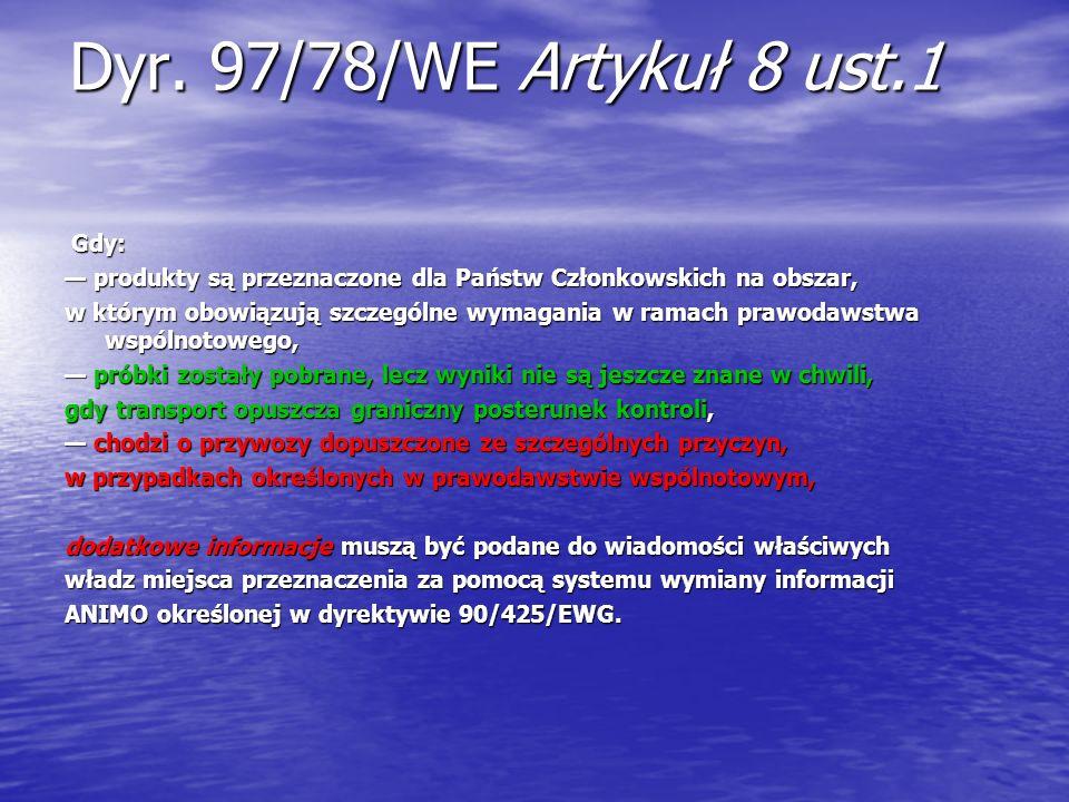 Dyr. 97/78/WE Artykuł 8 ust.1