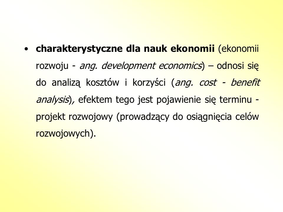 charakterystyczne dla nauk ekonomii (ekonomii rozwoju - ang