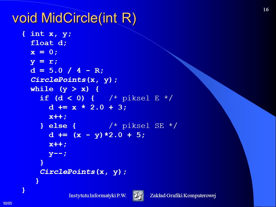 void MidCircle(int R) { int x, y; float d; x = 0; y = r;