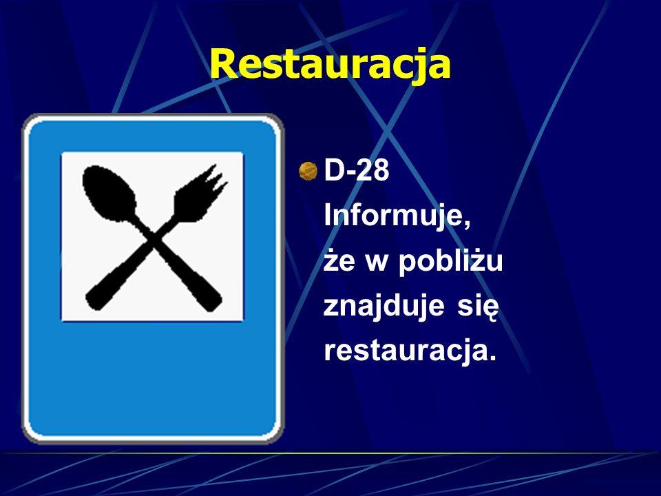 Restauracja D-28 Informuje, że w pobliżu znajduje się restauracja.