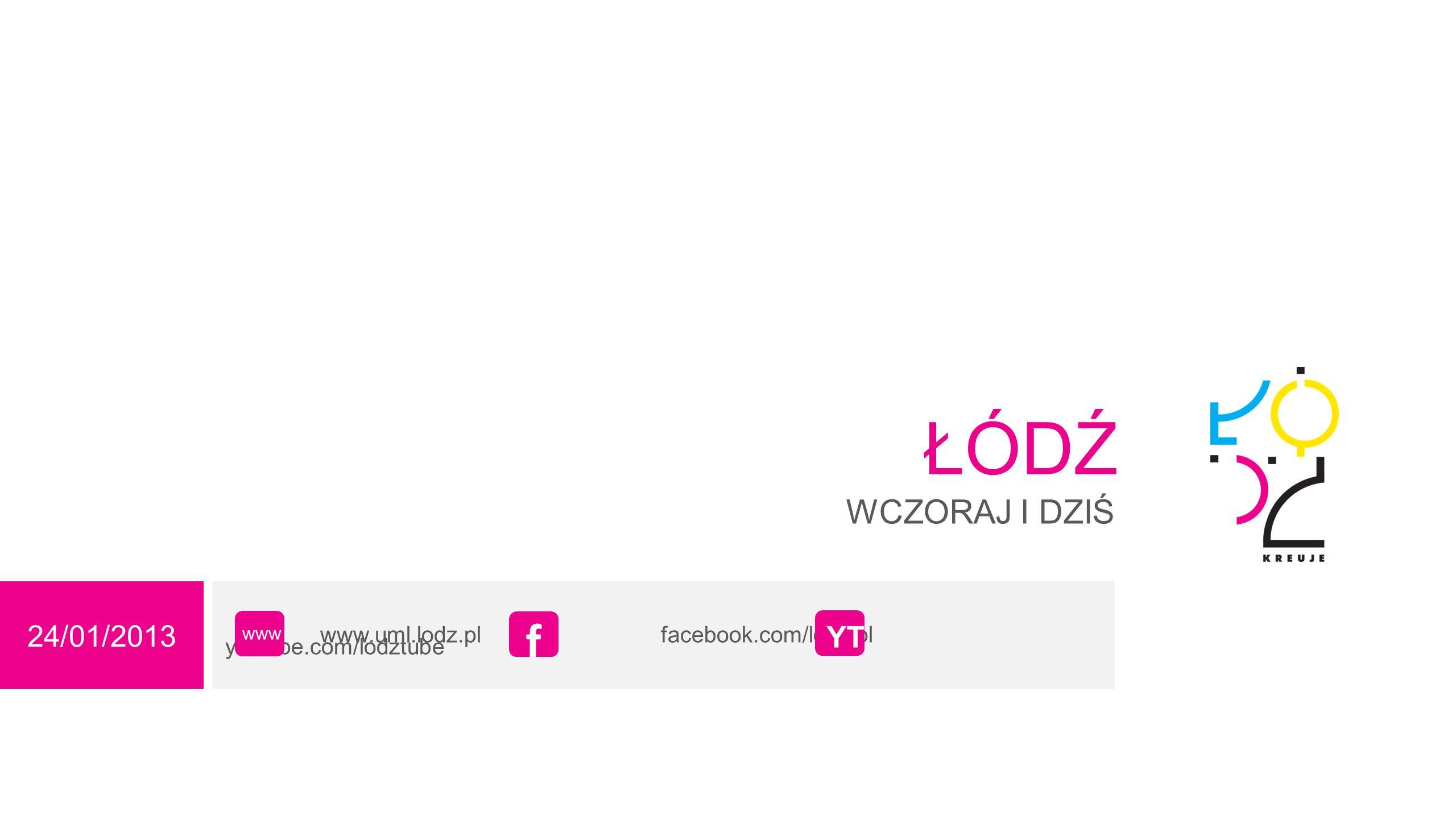 ŁÓDŹ f WCZORAJ I DZIŚ 24/01/2013 YT
