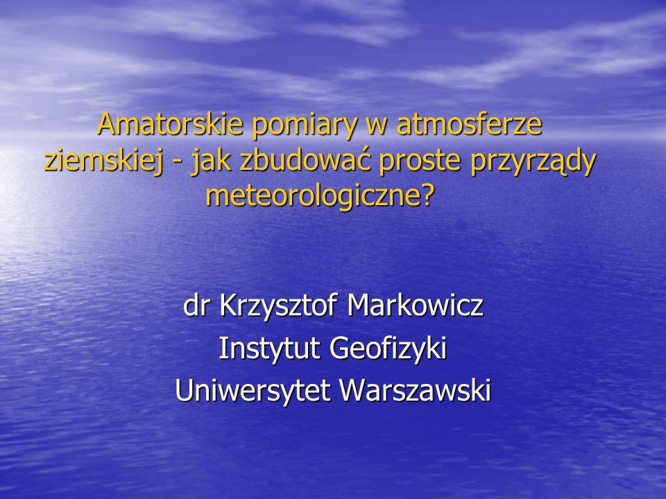 dr Krzysztof Markowicz Instytut Geofizyki Uniwersytet Warszawski