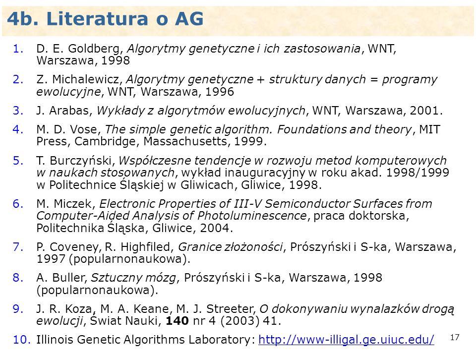 4b. Literatura o AGD. E. Goldberg, Algorytmy genetyczne i ich zastosowania, WNT, Warszawa, 1998.