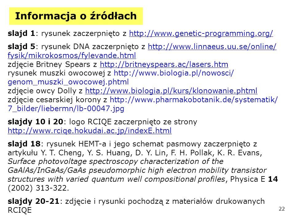 Informacja o źródłach slajd 1: rysunek zaczerpnięto z http://www.genetic-programming.org/