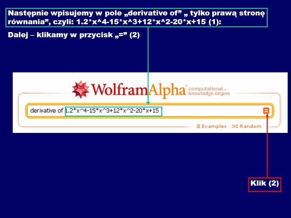 """Następnie wpisujemy w pole """"derivative of """" tylko prawą stronę równania , czyli: 1.2*x^4-15*x^3+12*x^2-20*x+15 (1):"""