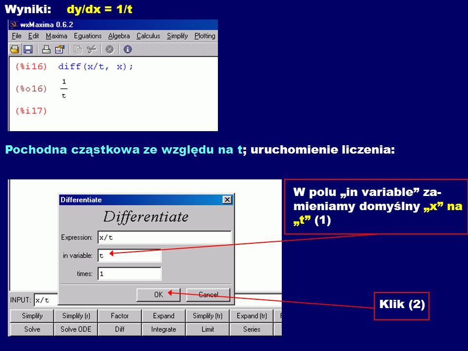 """Wyniki: dy/dx = 1/t Pochodna cząstkowa ze względu na t; uruchomienie liczenia: W polu """"in variable za- mieniamy domyślny """"x na """"t (1) Klik (2)"""