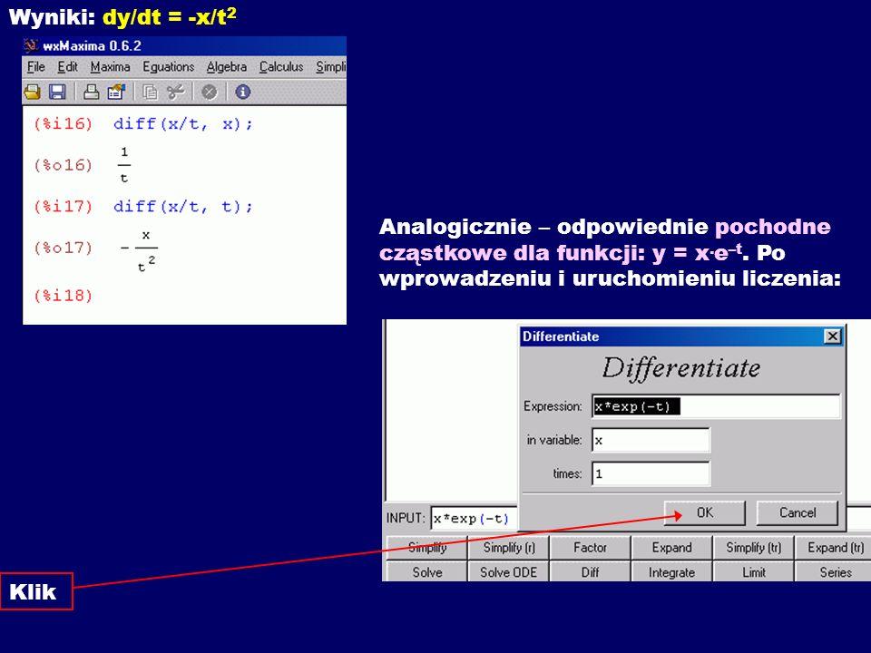 Wyniki: dy/dt = -x/t2. Analogicznie – odpowiednie pochodne