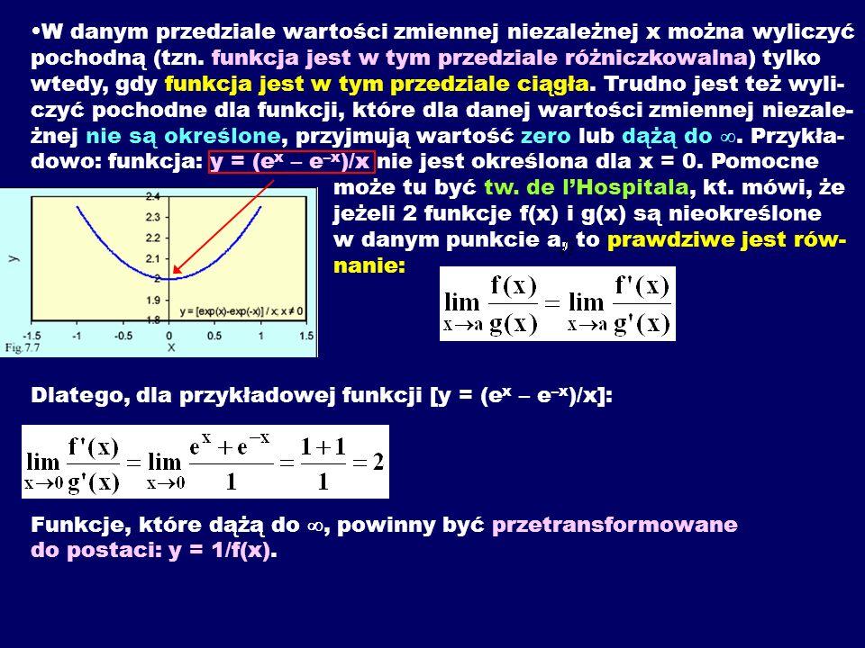 W danym przedziale wartości zmiennej niezależnej x można wyliczyć pochodną (tzn.