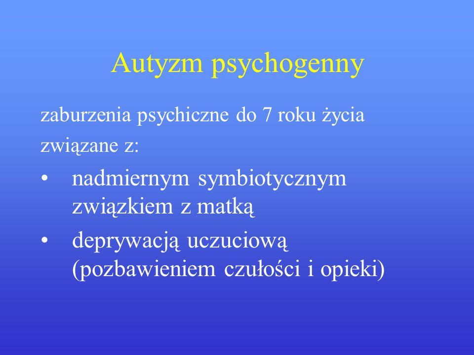 Autyzm psychogenny nadmiernym symbiotycznym związkiem z matką
