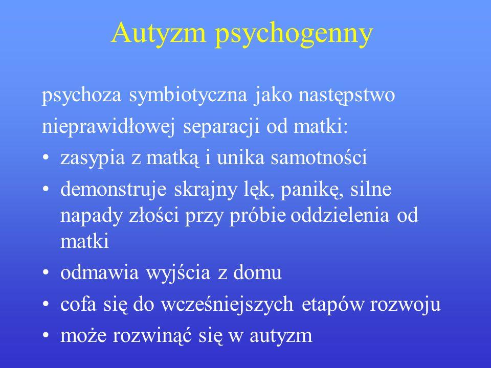 Autyzm psychogenny psychoza symbiotyczna jako następstwo