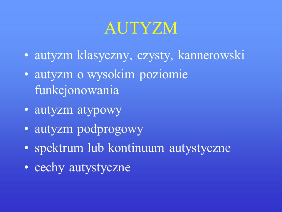 AUTYZM autyzm klasyczny, czysty, kannerowski